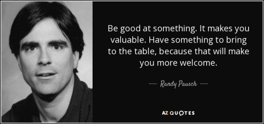 quote-be-good-at-something-it-makes-you-valuable-have-something-to-bring-to-the-table-because-randy-pausch-36-42-25.jpg